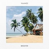Brighter by Vaance