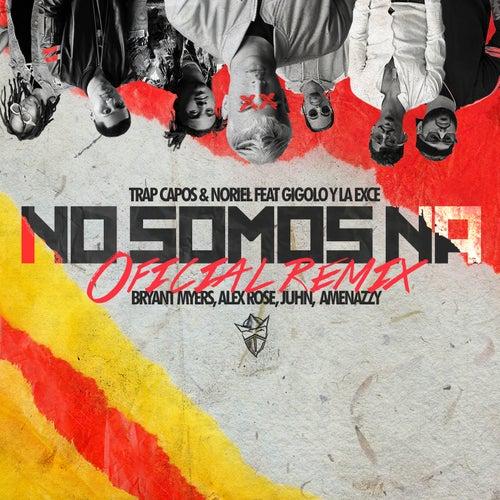 No Somos Ná (Remix) by Trap Capos