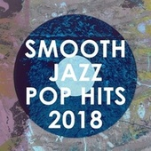 Smooth Jazz Pop Hits 2018 de Smooth Jazz Allstars