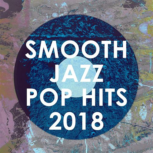Smooth Jazz Pop Hits 2018 by Smooth Jazz Allstars