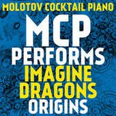 MCP Performs Imagine Dragons: Origins von Molotov Cocktail Piano