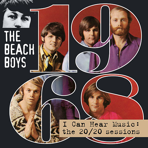 I Can Hear Music: The 20/20 Sessions by The Beach Boys
