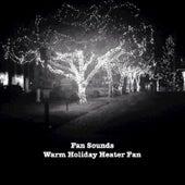 Warm Holiday Heater Fan by Fan Sounds