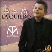 Yo Ya No La Quiero by Max Torres