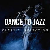Dance To Jazz Classic Selection di Various Artists
