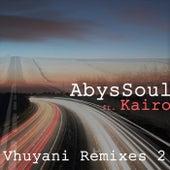 Vhuyani Remixes 2 (feat. Kairo) by AbysSoul