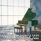 12 Café Ambience Jazz von Peaceful Piano