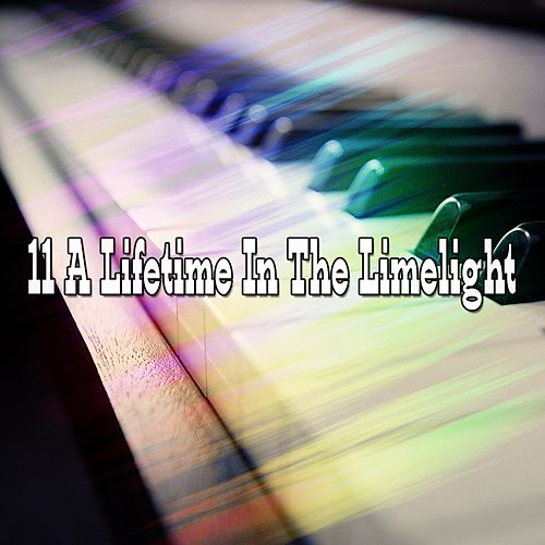 11 A Lifetime In The Limelight by Chillout Lounge