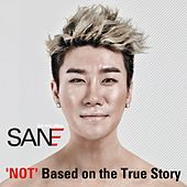 'Not' Based on the True Story by Sane