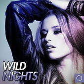 Wild Nights by Various Artists