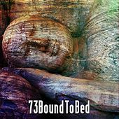 73 Bound To Bed von Best Relaxing SPA Music