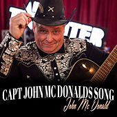 Capt John Mc Donalds Song by John McDonald