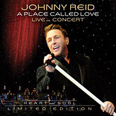 A Place Called Love: Live In Concert (Heart And Soul) (Limited Edition) by Johnny Reid