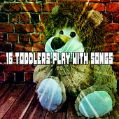 16 Toddlers Play With Songs by Canciones Infantiles