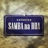 Coletivo Samba na Rua de Coletivo Samba na Rua