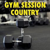 Gym Session: Country by Various Artists
