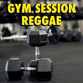 Gym Session: Reggae von Various Artists