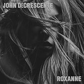 Roxanne by John DeCrescente