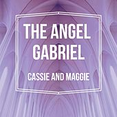 The Angel Gabriel by Cassie and Maggie