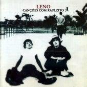 Canções Com Raulzito von Leno