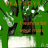 I Wanna Be Your Man von Beat Boys