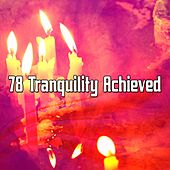 78 Tranquility Achieved von Lullabies for Deep Meditation
