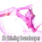 52 Calming Soundscapes by Deep Sleep Music Academy