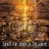 Carols For Peace In The World van Best Christmas Songs