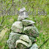 71 Wild Yoga Spirit Audio von Lullabies for Deep Meditation