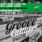 It's All About the Feeling (OPOLOPO Remix) by Andy Tee Micky More