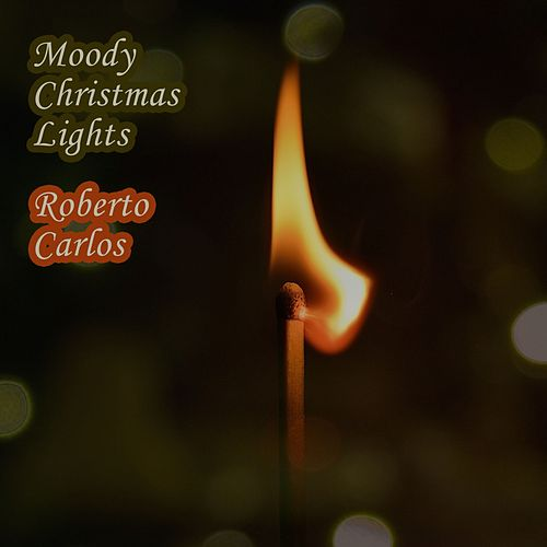 Moody Christmas Lights de Roberto Carlos