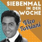 Sieben mal in Der Woche von Vico Torriani