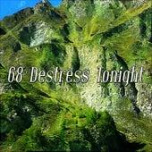 68 Destress Tonight von Best Relaxing SPA Music