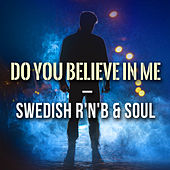 Do You Believe In Me - Swedish R'N'B & Soul by Various Artists