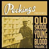 Peckings Presents Old Skool Young Blood, Vol. 2 by Various Artists