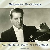 Stop The World I Want To Get Off / Oliver! (Remastered 2018) by Mantovani & His Orchestra