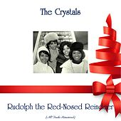 Rudolph the Red-Nosed Reindeer (All Tracks Remastered) de The Crystals