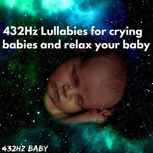 432Hz Lullabies for Crying Babies and Relax Your Baby de 432Hz Baby
