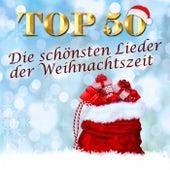 Top 50: Die schönsten Lieder der Weihnachtszeit by Various Artists