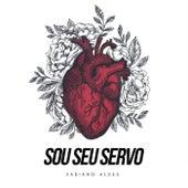 Sou Seu Servo by Fabiano Alves