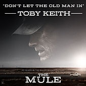 Don't Let the Old Man In by Toby Keith