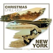 Christmas Chill-Out in New York by Various Artists