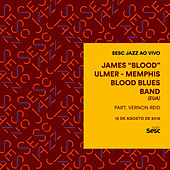 Sesc Jazz: James Blood Ulmer & Memphis Blood Blues Band (EUA) de James Blood Ulmer