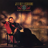 Only Human (Expanded Edition) by Jeffrey Osborne