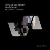Witch Doktor (Agent Orange DJ 2018 Rework) by Armand Van Helden