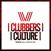 Clubbers Culture: Disco Will Never Die - EP von Various Artists