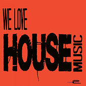 We Love House Music - EP by Various Artists