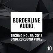 Borderline Audio 2018: Underground Vibes, Vol. 10 - EP de Various Artists