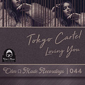 Loving You de Tokyo Cartel