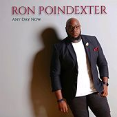 Any Day Now by Ron Poindexter